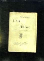 L Art Et L Enfant. Essai Sur L Education Esthetique. - Couverture - Format classique