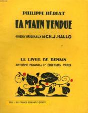 La Main Tendue. 40 Bois Originaux De Ch. J. Hallo. Le Livre De Demain N° 143. - Couverture - Format classique