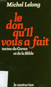 Le Don Qu'Il Vous A Fait, Textes Du Coran Et De La Bible - Couverture - Format classique