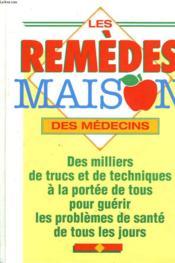 Les Remedes Maison Des Medecins. - Couverture - Format classique