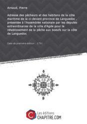 Adresse des pêcheurs et des habitans de la côte maritime de la ci-devant province de Languedoc , présentée à l'Assemblée nationale par les députés extraordinaires de la ville d'Agde pour le rétablissement de la pêche aux boeufs sur la côte de Languedoc [Edition de 1791] - Couverture - Format classique