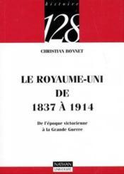 Le Royaume Uni De 1837 A 1914 De L'Epoque Victorienne A La Grande Guerre - Couverture - Format classique