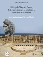 De Leptis Magna à Derna, de la Tripolitaine à la Cyrénaïque ; travaux récents sur la Libye antique - Couverture - Format classique