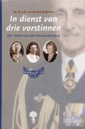 In Dienst Van Drie Vorstinnen - Couverture - Format classique