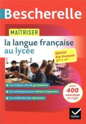 Bescherelle ; maîtriser la langue française au lycée ; 2nde et 1ère ; spécial BAC français - Couverture - Format classique