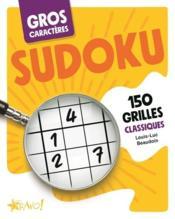Gros caractères ; sudoku ; 150 grilles classiques - Couverture - Format classique