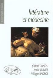Litterature et medecine - petite anthologie litteraire a l'usage des etudiants en medecine - Intérieur - Format classique