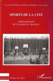 Sports De La Cite : Anthropologie De La Jeunesse Sportive - Intérieur - Format classique
