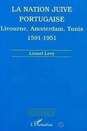 La nation juive portugaise ; Livourne, Amsterdam, Tunis, 1591-1951 - Intérieur - Format classique