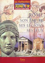 Rome ; Son Empire Ses Legions Ses Jeux - Intérieur - Format classique
