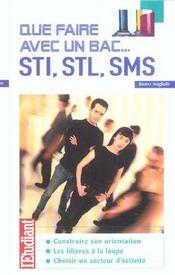 Que faire avec un bac... STI, STL, SMS - Intérieur - Format classique