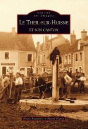 Le Theil-sur-Huisne et son canton - Couverture - Format classique