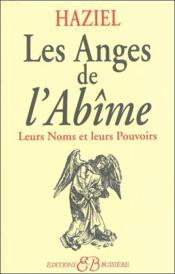 Les anges de l'abîme ; leurs noms et leurs pouvoirs - Couverture - Format classique