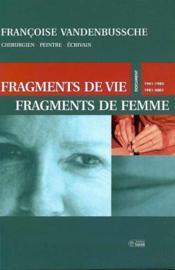 Fragments de vie, fragments de femme - documents, 1941-1980, 1981-2001 - Couverture - Format classique