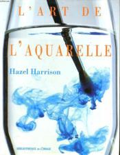 L'Art De L'Aquarelle - Couverture - Format classique