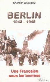 Berlin, 1943-1945 ; une française sous les bombes - Intérieur - Format classique
