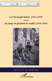 La cité Joseph Staline (1941-1959) ; au temps du président de Gaulle (1959-1969) - Couverture - Format classique