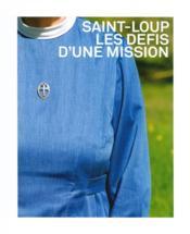 Saint-Loup, les défis d'une mission - Couverture - Format classique