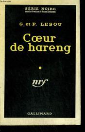 Coeur De Hareng. Collection : Serie Noire N° 466 - Couverture - Format classique