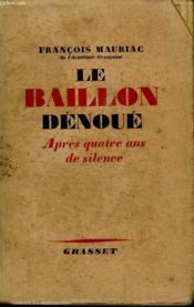 Le Baillon Denoue. Apres Quatre Ans De Silence. - Couverture - Format classique