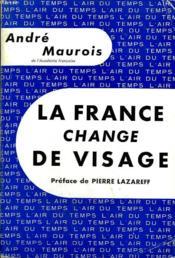 La France Change De Visage. Collection : L'Air Du Temps . - Couverture - Format classique