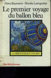 Le Premier Voyage Du Ballon Bleu. - Couverture - Format classique