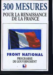 300 Mesures Pour La Renaissance De La France. L'Alternative Nationale - Couverture - Format classique