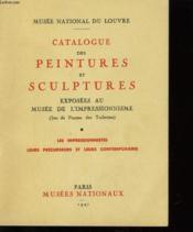 Musee Natoinal Du Louvre / Catalogue Des Peintures Et Sculptures Exposees Au Musee De L'Impressionnisme - Couverture - Format classique