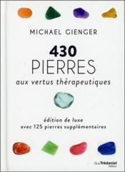 430 pierres aux vertus thérapeutiques ; édition de luxe ; avec 125 pierres supplémentaires - Couverture - Format classique