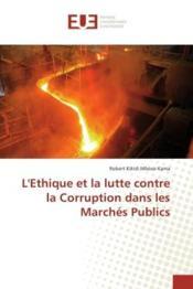 L'ethique et la lutte contre la corruption dans les marches publics - Couverture - Format classique