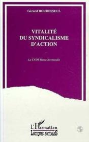Vitalite Du Syndicalisme D'Action - Couverture - Format classique