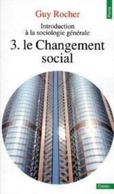 Introduction à la sociologie générale t.3 ; le changement social - Couverture - Format classique