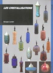 Les cristallisations - Couverture - Format classique