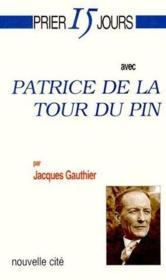 Prier 15 jours avec... ; Patrice de la Tour du Pin - Couverture - Format classique