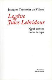 Le reve de jules lebridour - Couverture - Format classique