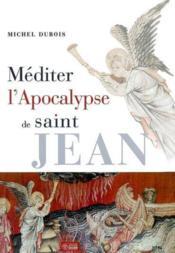 Mediter l'apocalypse de saint jean - Couverture - Format classique