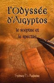 L'Odyssée d'Aigyptos ; le sceptre et le spectre - Intérieur - Format classique