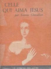 Celle qui aima jesus - Couverture - Format classique