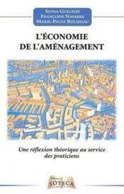 L'économie de l'aménagement ; une réflexion théorique au service des praticiens - Couverture - Format classique