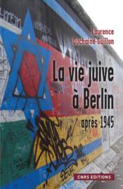 La vie juive à Berlin après 1945 - Couverture - Format classique