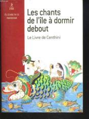 Les Chants De L'Ile A Dormir Debout ; Le Livre De Centhini - Couverture - Format classique