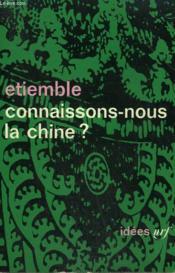 Connaissons-Nous La Chine ? Collection : Idees N° 53 - Couverture - Format classique