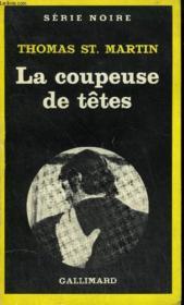 Collection : Serie Noire N° 1761 La Coupeuse De Tetes - Couverture - Format classique
