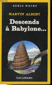 Collection : Serie Noire N° 2117. Descends A Babylone.. - Couverture - Format classique