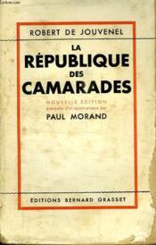 La Republique Des Camarades. Avant Propos De Paul Morand. - Couverture - Format classique