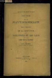 Droit Romain De La Plainte D'Inofficiosite - Droit Francais De La Reduction Des Donations Et Des Legs - These Pour Le Doctorat - Faculte De Droit De Paris. - Couverture - Format classique