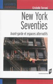 New York seventies ; avant-garde et espaces alternatifs - Couverture - Format classique