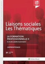 La formation professionnelle t.2 ; accès des salariés à la formation ; l'apprentissage (2e édition) - Couverture - Format classique