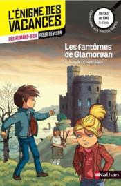 L'ENIGME DES VACANCES PRIMAIRE T.3 ; les fantômes de Glamorgan ; du CE2 au CM1 ; 8/9 ans - Couverture - Format classique
