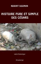 Histoire pure et simple des Césars - Couverture - Format classique